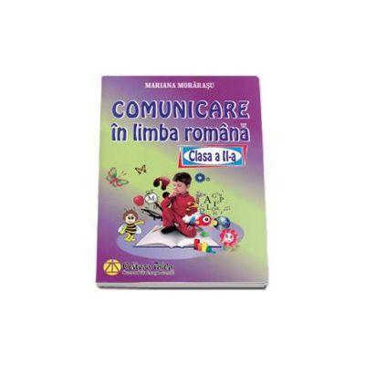 Comunicare in limba romana clasa a II-a - Mariana Morarasu