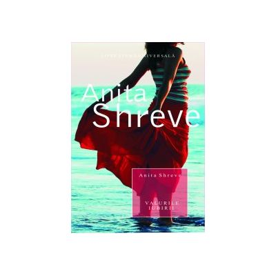 Valurile iubirii - Anita Shreve