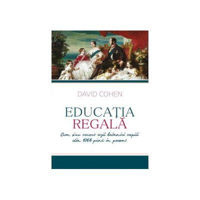 Educatia Regala - David Cohen