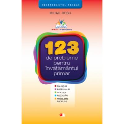 123 de probleme pentru ciclul primar