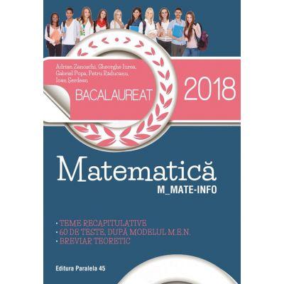 BACALAUREAT 2018. Matematica M_MATE-INFO. Teme recapitulative. 60 de teste, dupa modelul M. E. N. Breviar teoretic - Ed. Paralela 45