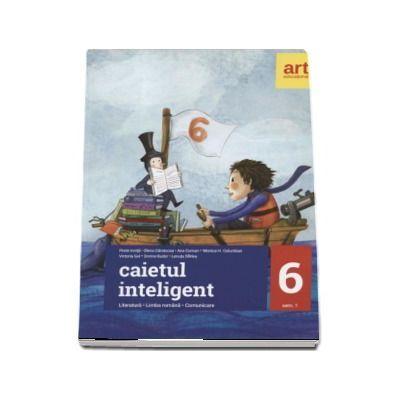 Caietul inteligent, pentru clasa a VI-a, semestrul I. Literatura. Limba romana. Comunicare, in conformitate cu noua programa. Ghid, caiet de lucru, 124 teste de evaluare