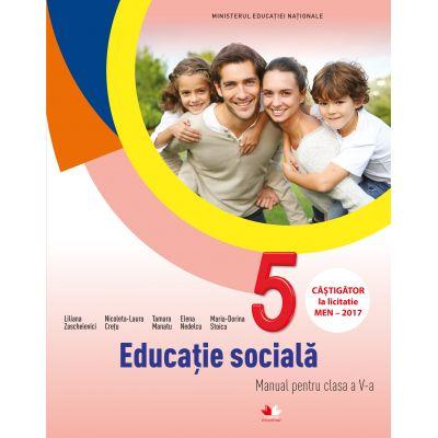 Educatie sociala. Manual pentru clasa a V-a - Liliana Zascheievici, Nicoleta-Laura Cretu, Tamara Manatu, Elena Nedelcu, Maria-Dorina Stoica