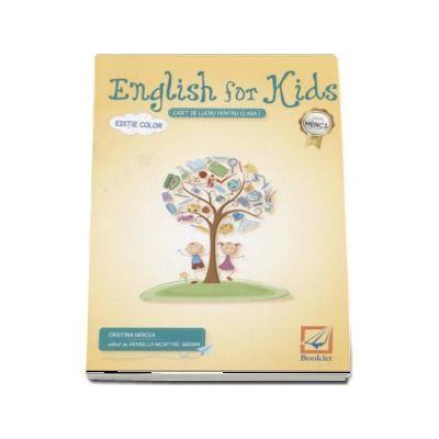 English for kids Caiet de lucru pentru clasa I