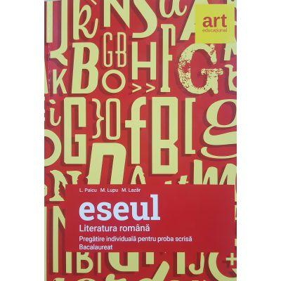 Literatura Romana ESEUL - Bacalaureat 2018. Pregatire individuala pentru proba scrisa ( L. Paicu) - Ed. Art