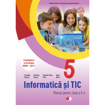 Informatica si TIC. Manual pentru clasa a V-a - Luminita Ciocaru, Stefania Penea, Claudia-Elena Stan, Oana Rusu