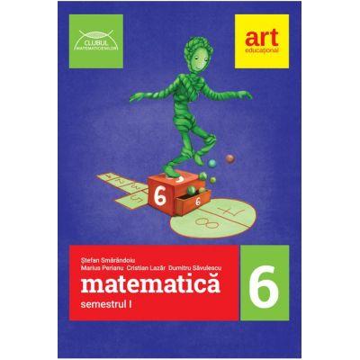 Clubul matematicienilor. Matematica pentru clasa a 6-a. Semestrul I - Marius Perianu