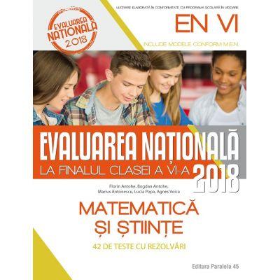 EVALUAREA NATIONALA 2018 la finele clasei a VI-a. Matematica si stiinte. 42 de teste cu rezolvari