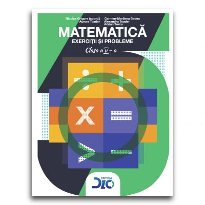 Matematica 2017 - Exercitii si probleme pentru clasa a V-a