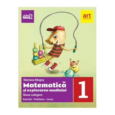 Matematica si explorarea mediului. Noua culegere pentru clasa I. Exercitii, probleme, jocuri - Mariana Mogos