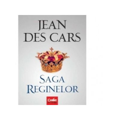 Saga reginelor - Jean Des Cars
