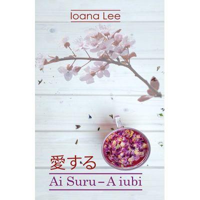 Ai Suru - A iubi (Ioana Lee)