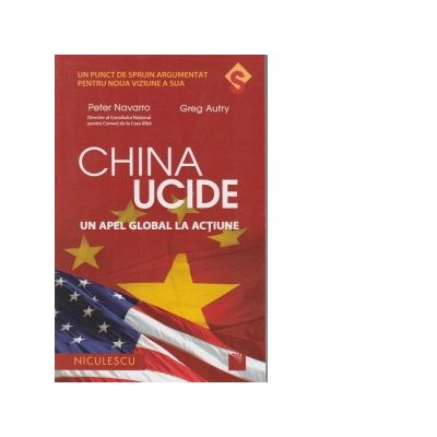 China ucide - un apel global la actiune - Peter Navarro