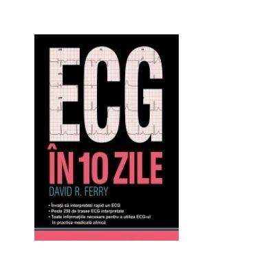 ECG-UL in 10 zile - David R. Ferry