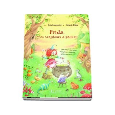 Frida - Mica vrajitoare a padurii (Jutta Langreuter, Stefanie Dahle)