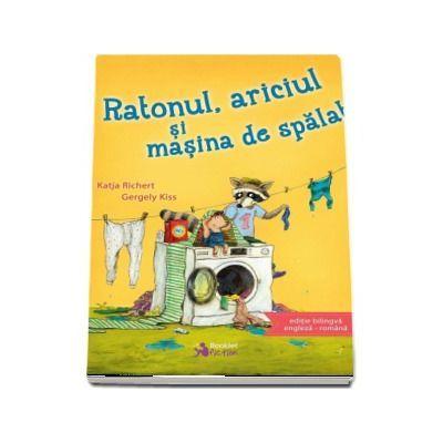 Ratonul, ariciul si masina de spalat (Katj Richert)