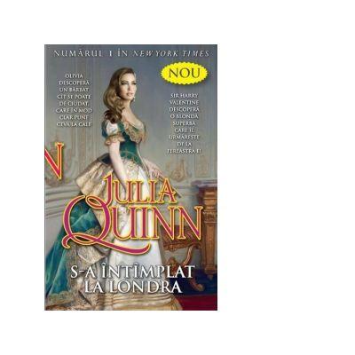 S-a intimplat la Londra - Julia Quinn