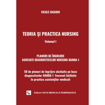 Teoria si practica Nursing volumul I 50 de planuri de ingrijire pe baza diagnosticelor NANDA-I