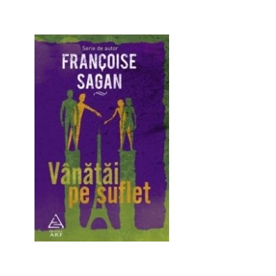 Vanatai pe suflet - Francoise Sagan