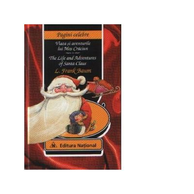 Viata si aventurile lui Mos Craciun (romana-engleza) - Lyman Frank Baum