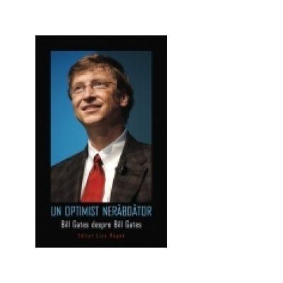 Un optimist nerabdator - Bill Gates