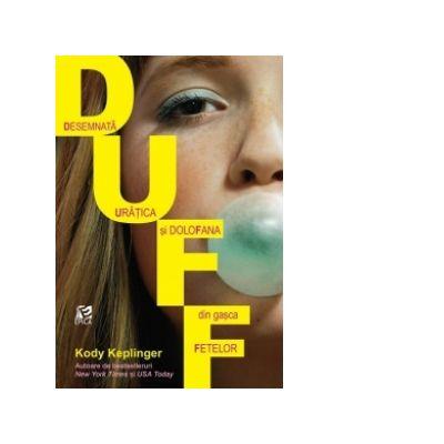 DUFF (Desemnata Uratica si doloFana din gasca Fetelor) - Kody Keplinger