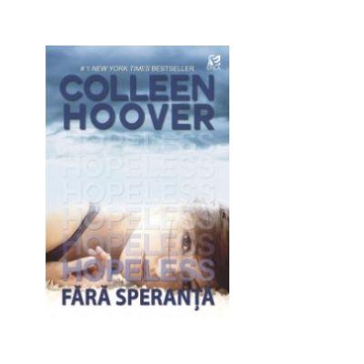 Hopeless, Fara speranta - Colleen Hoover