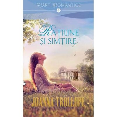 Ratiune si simtire - Joanna Trollope