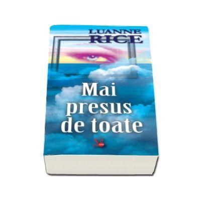 Mai presus de toate - Luanne Rice