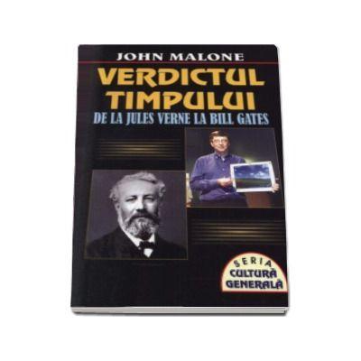 Verdictul timpului. De la Jules Verne la Bill Gates - John Malone
