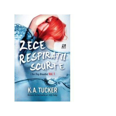 Zece respiratii scurte - K. A. Tucker