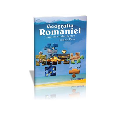 Geografia Romaniei – caiet de studiu pentru clasa a IV-a ( Livia Marin )