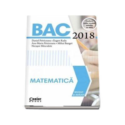 Bacalaureat Matematica 2018 - Eugen Radu, Daniel Petriceanu, Ana-Maria Petriceanu, Mihai Bunget, Nicusor Minculete - Ed. Corint