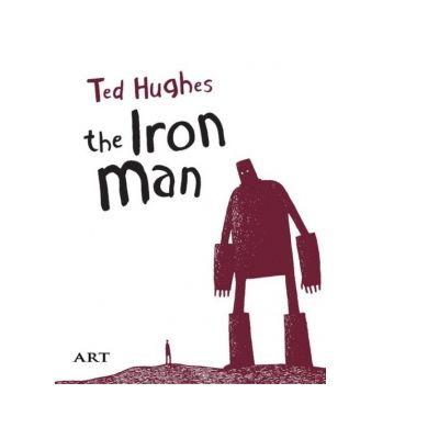 Barbatul de Fier / The Iron Man - Ted Hughes