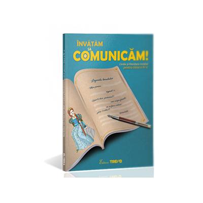 Invatam sa comunicam! Limba si literatura romana pentru clasa a IV-a