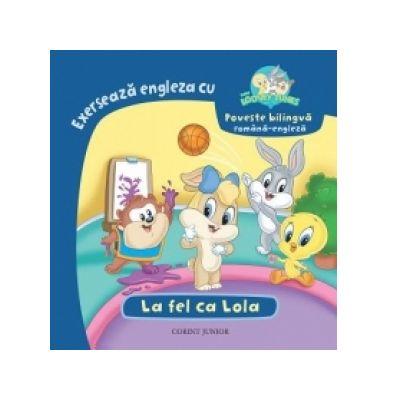 LA FEL CA LOLA (Baby Looney Tunes) - Andra Matis
