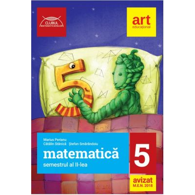 Matematica pentru clasa a V-a semestrul al II-a - Clubul matematicienilor (Marius Perianu)
