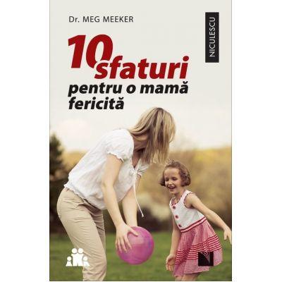 10 sfaturi pentru o mama fericita, Meg Meeker