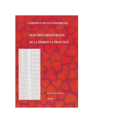Electrocardiografia de la teorie la practica, Gabriela Silvia Gheorghe