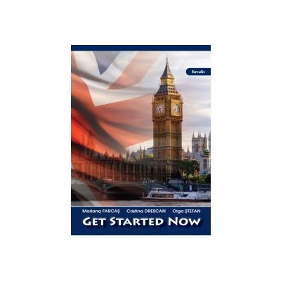 Get Started Now - C. Drescan, M. Farcas, O. Stefan