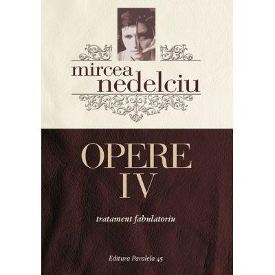 Opere IV. Tratament fabulatoriu