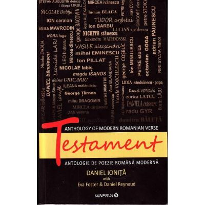 Testament. Antologie de poezie romaneasca moderna ed. 2 - Daniel Ionita
