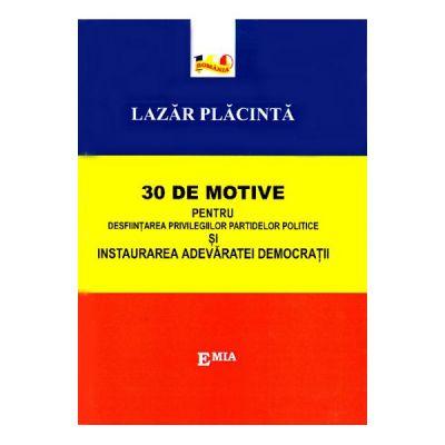 30 de motive pentru desfiintarea privilegiilor partidelor politice si instaurarea adevaratei democratii - Lazar Placinta