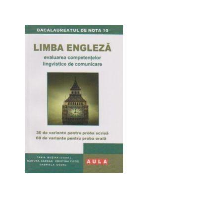 LIMBA ENGLEZA. Evaluarea competentelor lingvistice de comunicare - Tania Musina