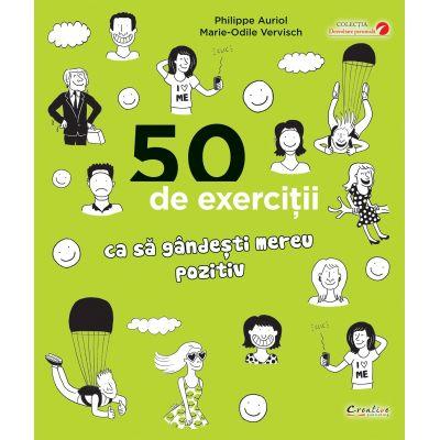 50 de exercitii ca sa gandesti mereu pozitiv - Philippe Auriol