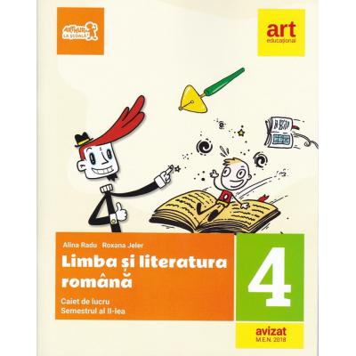 LIMBA SI LITERATURA ROMANA. Caiet de lucru. Clasa a IV-a. Semestrul al II-lea - Alina Radu, Roxana Jeler