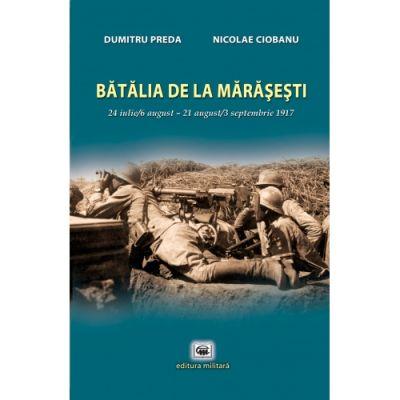 Batalia de la Marasesti: 24 iulie/6 august-21 august/3 septembrie 1917