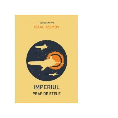 Imperiul II. Praf de stele - Isaac Asimov