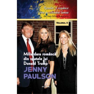 Jenny Paulson. Miliardara romanca din spatele lui Donald Trump - Dan-Silviu Boerescu
