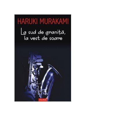 La sud de granita, la vest de soare - Haruki Murakami